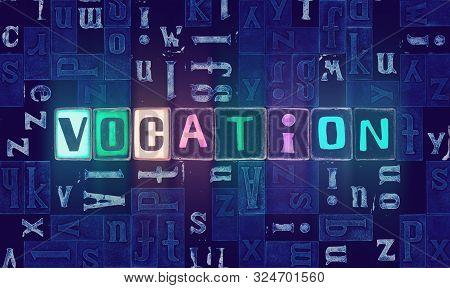 The Word Vocation As Neon Glowing Unique Typeset Symbols, Luminous Letters Vocation