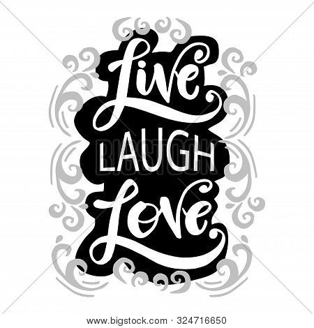 Live Lough Love Hand Drawn Typography Poster. White Background.