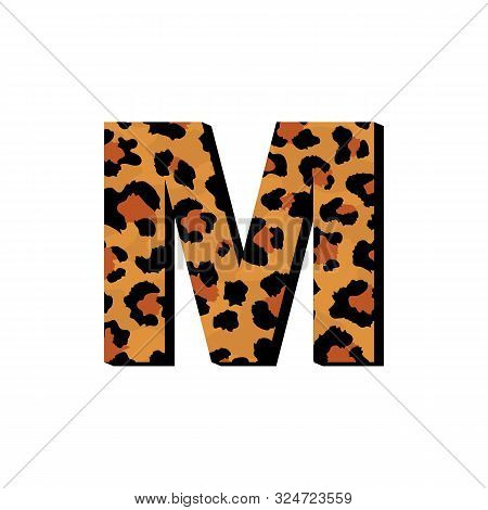 Vector Capital Letter M With Wild Leopard Skin Print Isolated On White Background. Letters Of Alphab