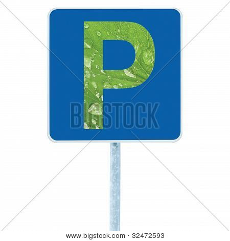 Parking Place Sign On Post Pole, Traffic Road Roadsign, Blue, P Signage As An Abstract Green Leaf