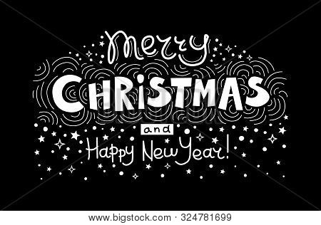 Merry Christmas And Happy New Year. Christmas Lettering. Black Background. Template For Your Design,