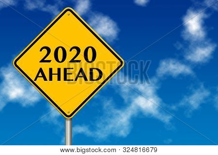 2020 Year Ahead Traffic Sign On A Blue Sky Background. 3d Rendering