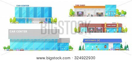 Car Center, Spare Parts And Tire Shop Building Icons. Vector Vehicle Mechanic Repair Workshop Statio