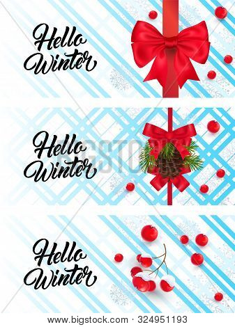 Hello Winter Banner Set With Bows, Berries And Cones. Calligraphy With Decorative Design Can Be Used