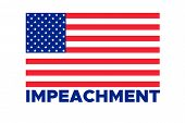 American flag to impeachment inquiry procedure. State symbol of the USA for official events. Headline for a political article news of the day. Star-striped flag and Impeachment word composition poster