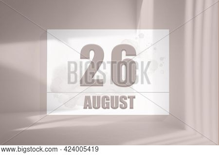 August 26. 26th Day Of The Month, Calendar Date.white Sheet Of Paper With Numbers On Minimalistic Pi