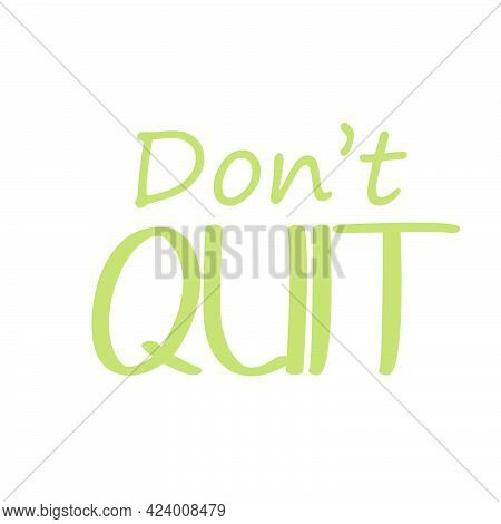 Don't Quit, Positive Thought, Motivational Quote Of Life, Typography For Print Or Use As Poster, Car