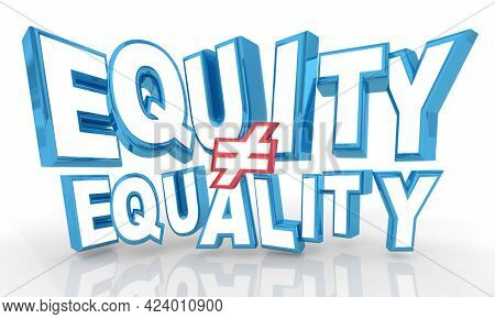 Equity Does Not Equal Equality Different Inclusion Opportunity Words 3d Illustration