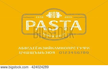Decorative Cyrillic Sans Serif Font And Pasta Label Template. Letters And Numbers With Rough Texture