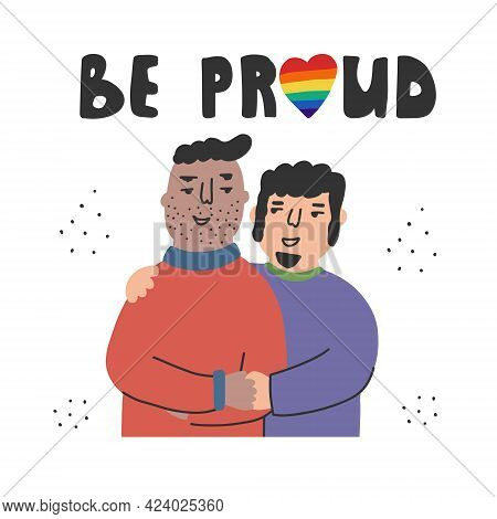 Lgbt Concept, Relationships And Feelings, Homosexual Couple. Be Proud - Is A Motivational Slogan.
