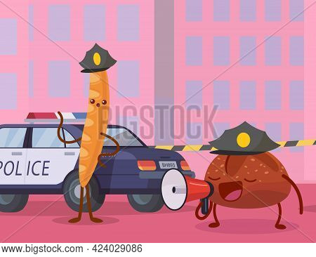 Baguette And Round Bread Characters Working As Policemen. Baked Goods Standing Near Police Car, Hold