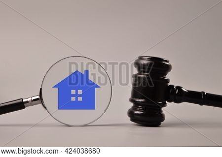 Judge Gavel, Magnifying Glass And House Symbol. Judge Auction And Real Estate Concept