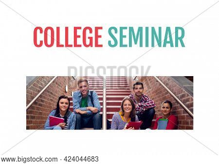 Composition of college seminar text in red and green, with smiling students on stairs, on white. seminar design template concept digitally generated image.