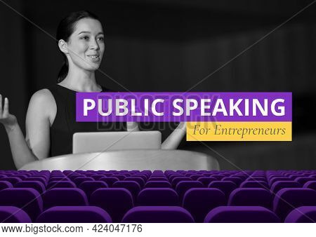 Composition of public speaking for entrepreneurs text with woman on podium and seats, on black. seminar design template concept digitally generated image.