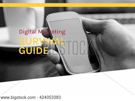 Composition of digital marketing survival text in yellow and red with hand holding smartphone. business and marketing guide design template concept digitally generated image.
