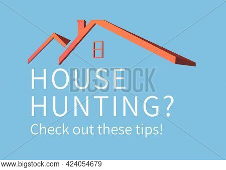 Composition of house hunting text in white, with house roof design on blue. property and finance guide design template concept digitally generated image.