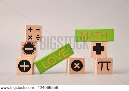 Wooden Blocks With Text Love Math And Math Symbols