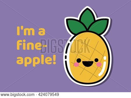Composition of i'm a fineapple text with smiling pineapple on purple background. fruit, colour and humour concept digitally generated image.