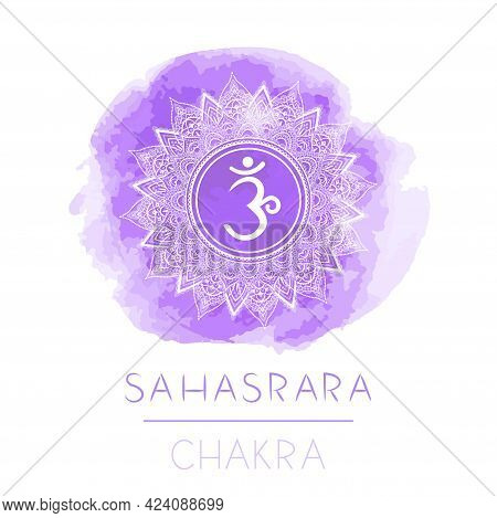 Vector Illustration With Symbol Chakra Sahasrara And Watercolor Element On White Background. Circle