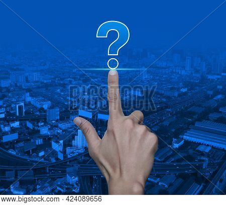 Hand Pressing Question Mark Sign Flat Icon Over Modern City Tower, Street, Expressway And Skyscraper