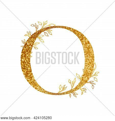 Gold Branch And Alphabet - Letter O With Gold Twigs Composition.gold Alphabet Letter On White Backgr
