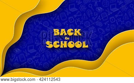 Back To School. Yellow Wavy Paper Forms On Blue Background With School Elements Doodle Pattern. Vect