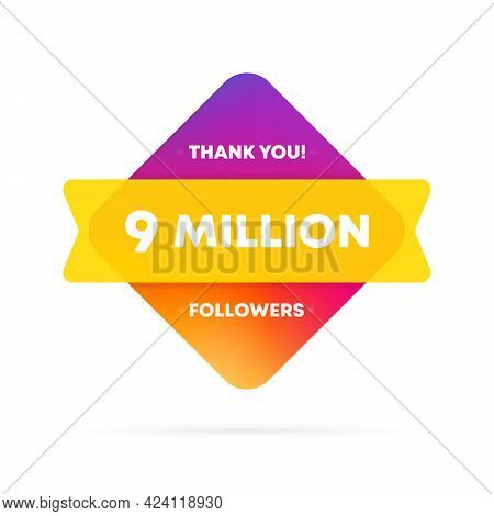 Thank You For 9 Million Followers Banner. Social Media Concept. 9 M Subscribers. Vector Eps 10. Isol