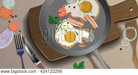Cutting Board, Fried Eggs In A Skillet, Bacon With Onions And Carrots.