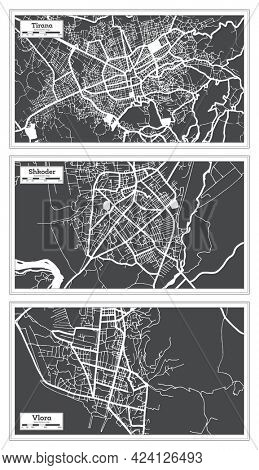 Shkoder, Vlora and Tirana Albania City Map Set in Black and White Color in Retro Style. Outline Map.