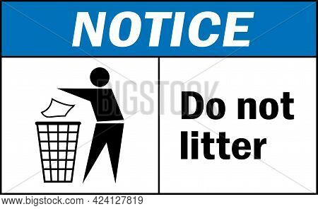 Do Not Litter Notice Sign. Safety Signs And Symbols.