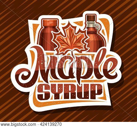 Vector Logo For Maple Syrup, Decorative Cut Paper Sign Board With Illustration Of Maple Leaf, Glass
