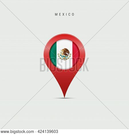 Teardrop Map Marker With Flag Of Mexico. Mexican Flag Inserted In The Location Map Pin. Vector Illus