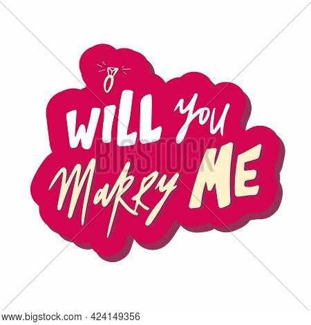 Lettering Will You Marry Me Illustration. Nervous Style Typography, On The Background Of A Pink Stic