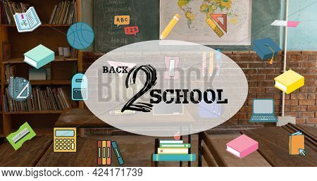 Composition of text back 2 school with school equipment icons over classroom. school, education and study concept digitally generated image.