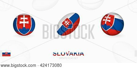 Sports Icons For Football, Rugby And Basketball With The Flag Of Slovakia. Vector Icon Set On A Spor