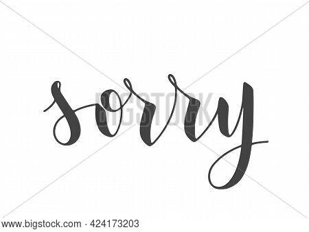 Vector Stock Illustration. Handwritten Lettering Of Sorry. Template For Banner, Postcard, Poster, Pr