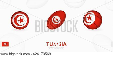 Sports Icons For Football, Rugby And Basketball With The Flag Of Tunisia. Vector Icon Set On A Sport