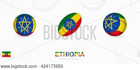 Sports Icons For Football, Rugby And Basketball With The Flag Of Ethiopia. Vector Icon Set On A Spor