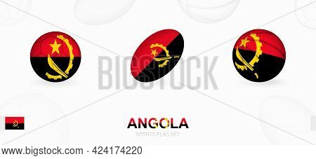 Sports Icons For Football, Rugby And Basketball With The Flag Of Angola. Vector Icon Set On A Sports