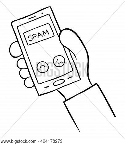 Cartoon Vector Illustration Of Man Holding Smartphone And Spam Call. Black Outlined And White Colore