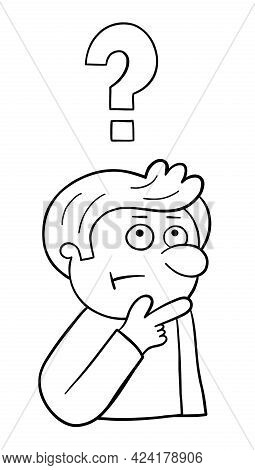 Cartoon Man Thinks, Vector Illustration. Black Outlined And White Colored.
