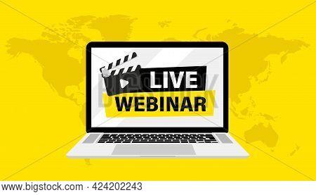 Live Webinar. Laptop With Banner Live Webinar And Clapper Boards Play Buttons. Webinar, Seminar, Onl