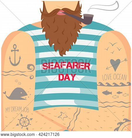 Vector Illustration In Flat Style For Seafarer Day. A Bearded Sailor In A Striped Shirt On His Arms