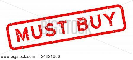Grunge Red Must Buy Word Square Rubber Seal Stamp On White Background