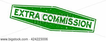 Grunge Green Extra Commission Word Hexagon Rubber Seal Stamp On White Background
