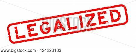 Grunge Red Legalized Word Square Rubber Seal Stamp On White Background