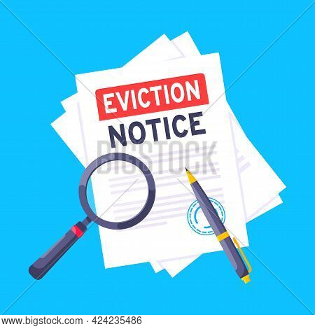 Eviction Notice Legal Document On The Paper Sheets With Stamp, Magnifier And A Pen Vector Illustrati