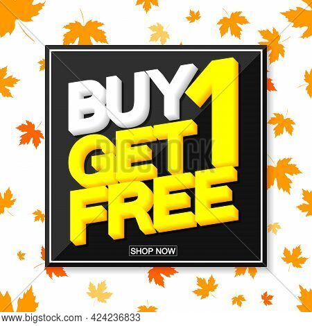 Buy 1 Get 1 Free, Autumn Sale Poster Design Template, Fall Discount, Bogo, Lowest Price, Spend Up An