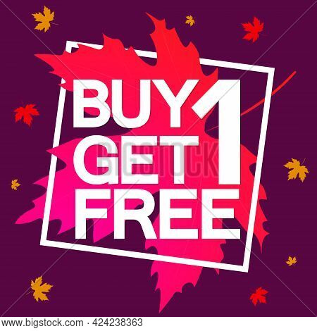 Buy 1 Get 1 Free, Autumn Sale Poster Design Template, Discount Tag, Bogo, Lowest Price, Spend Up And