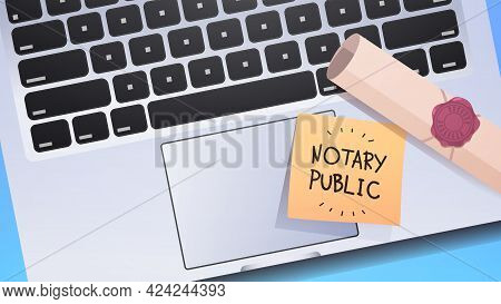 Notary Public Written On Sticky Note On Laptop Keyboard Signing And Legalization Documents Top Angle